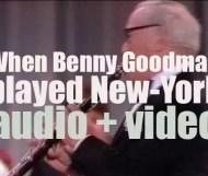 When Benny Goodman played New-York