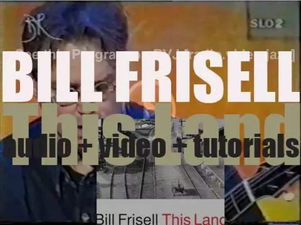 Bill Frisell records his fifth album : 'This Land' for Nonesuch (1992)