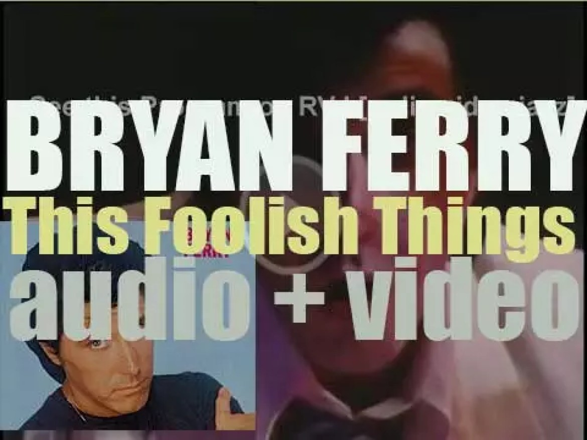 Bryan Ferry releases his first solo album : 'These Foolish Things' featuring 'A Hard Rain's a-Gonna Fall' (1973)