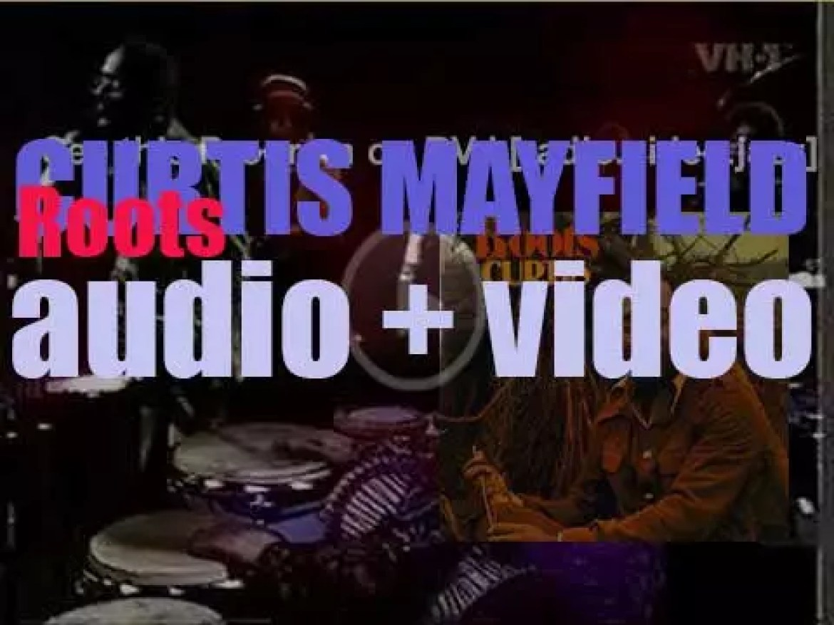 Curtom publish Curtis Mayfield's second album : 'Roots' (1971)