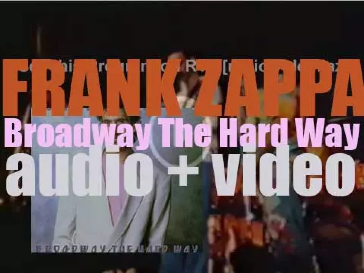 Frank Zappa releases 'Broadway the Hard Way,'   a live album recorded during his final world tour (1988)