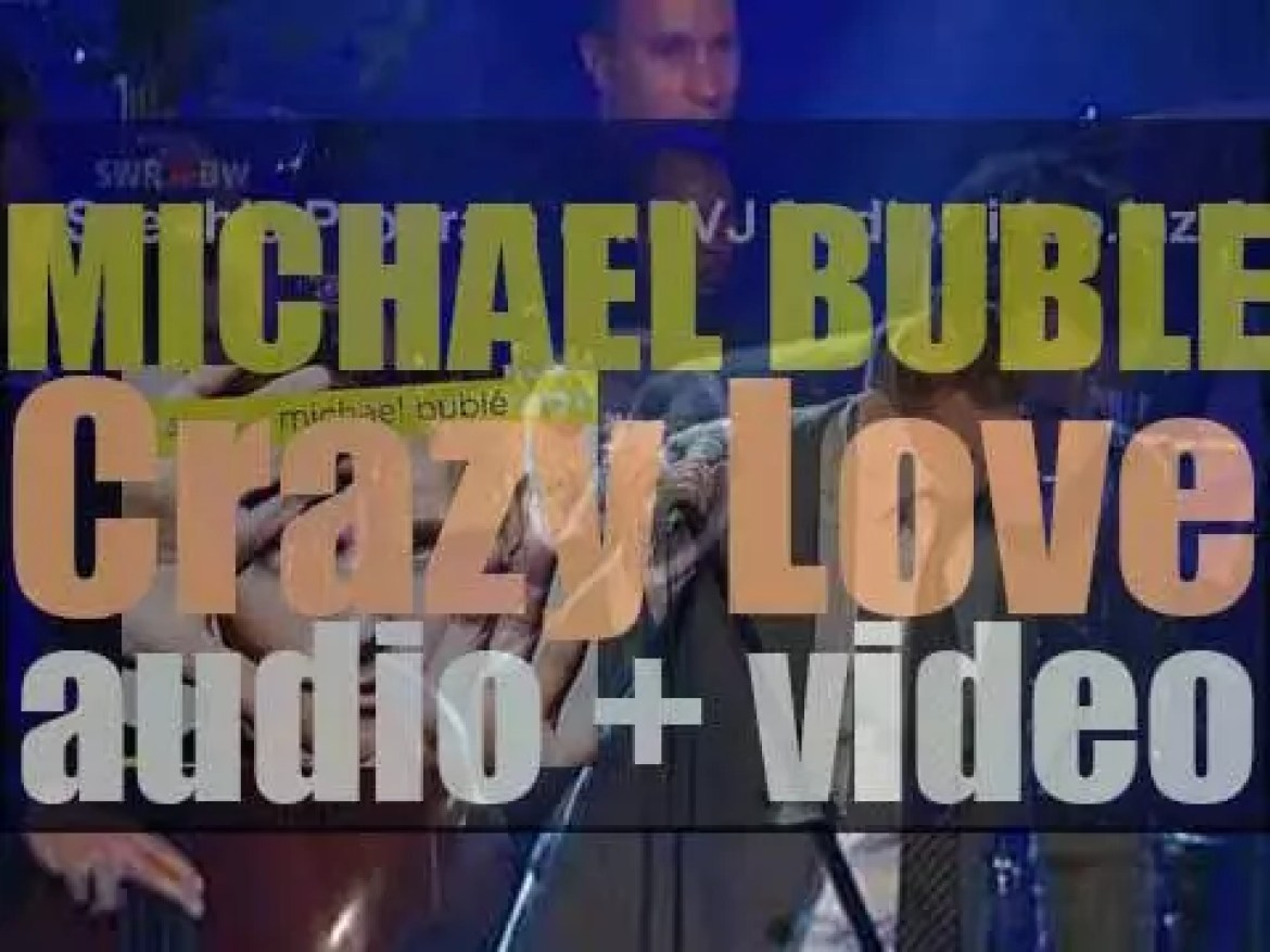 Michael Bublé releases his sixth album : 'Crazy Love' (2009)