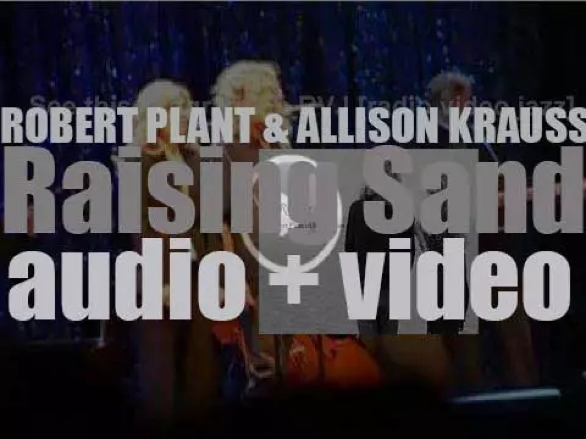 Robert Plant and Alison Krauss release 'Raising Sand,' a collaboration album featuring 'Gone, Gone, Gone (Done Moved On)' (2007)
