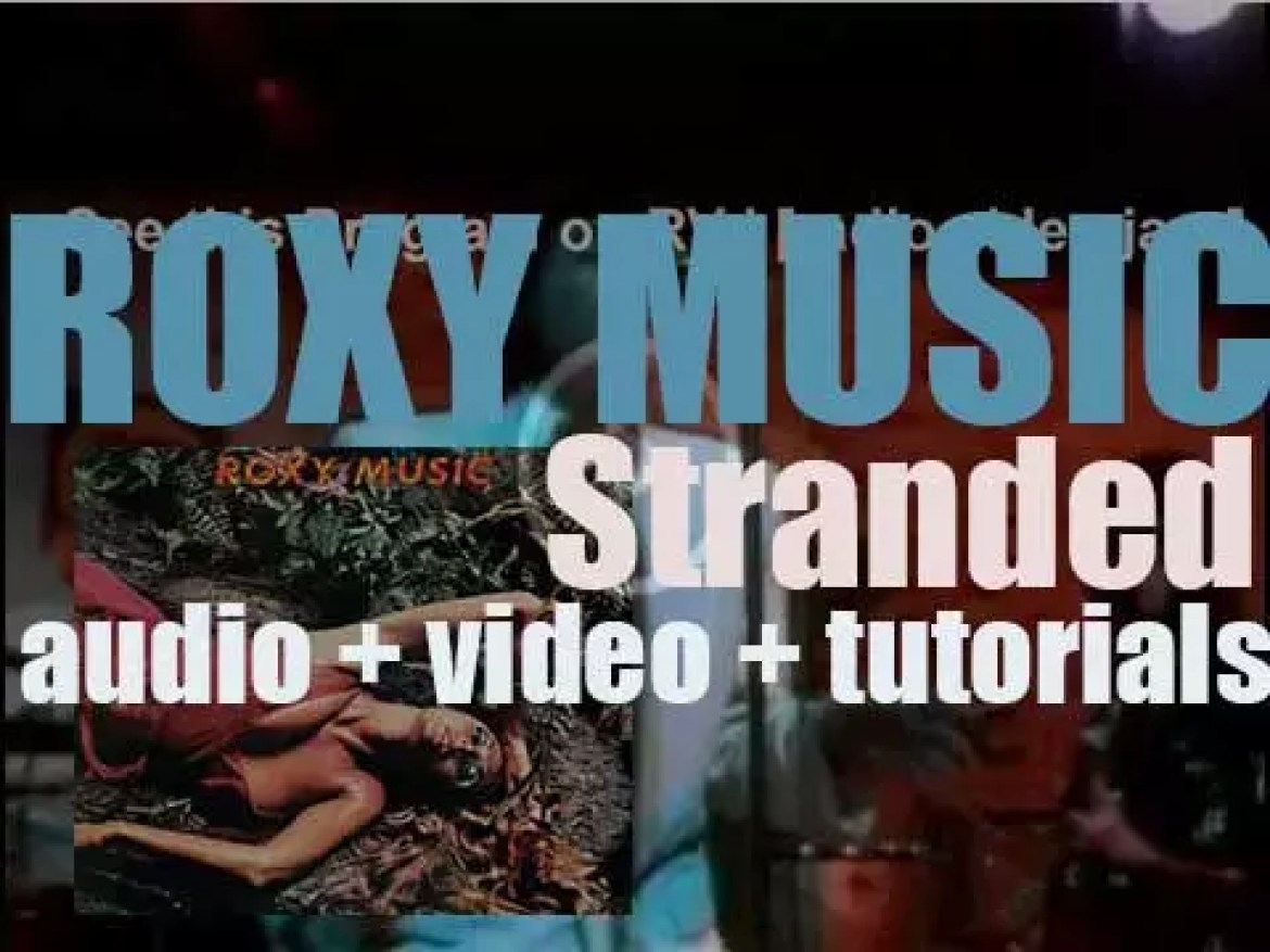 Roxy Music release their third album : 'Stranded' featuring 'Street Life' (1973)