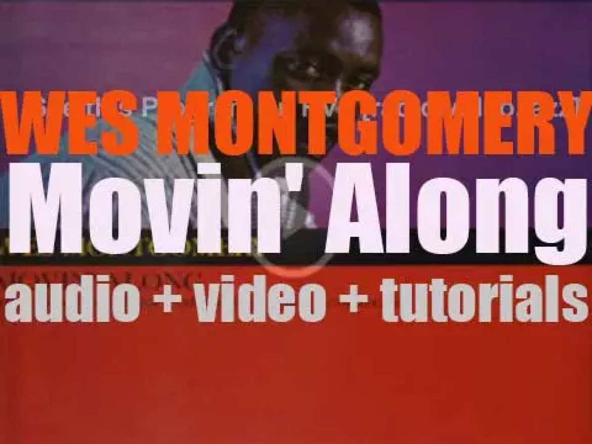 Wes Montgomery records his fifth album : 'Movin' Along' for Riverside (1960)