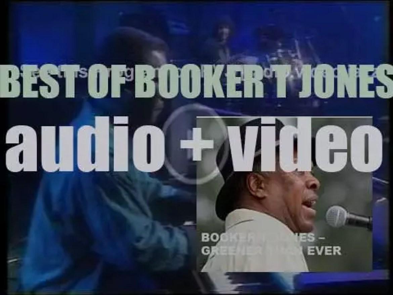 Happy Birthday Booker T Jones  'Greener than Ever'
