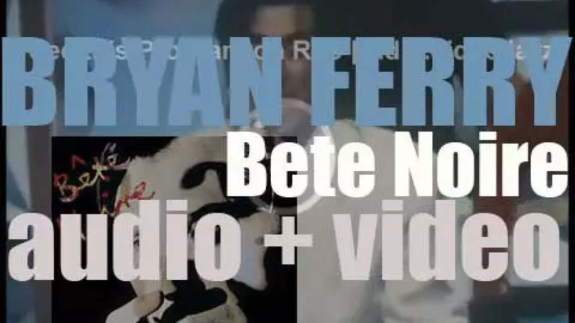 Bryan Ferry releases his seventh solo album : 'Bête Noire' featuring 'Kiss and Tell' (1987)