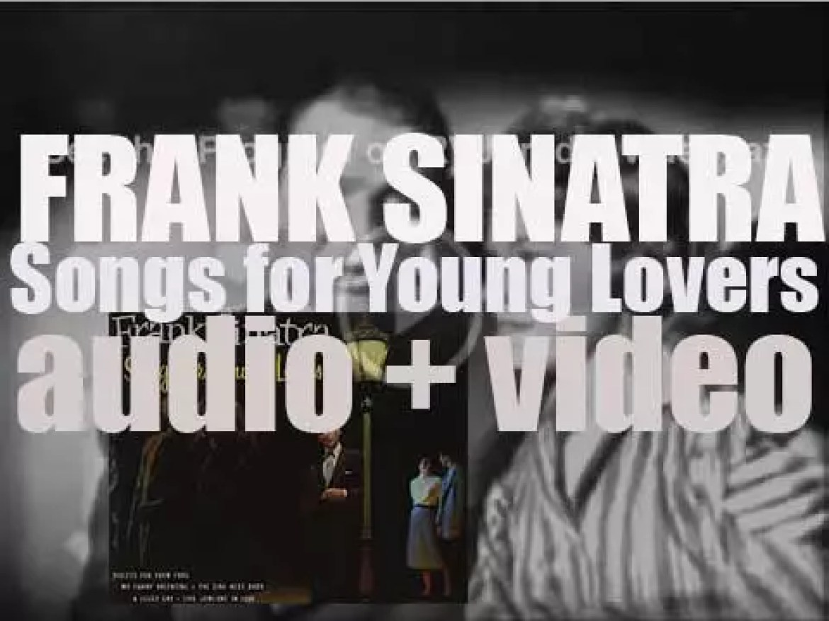 Frank Sinatra records  his seventh album : 'Songs for Young Lovers' with Nelson Riddle (1953)