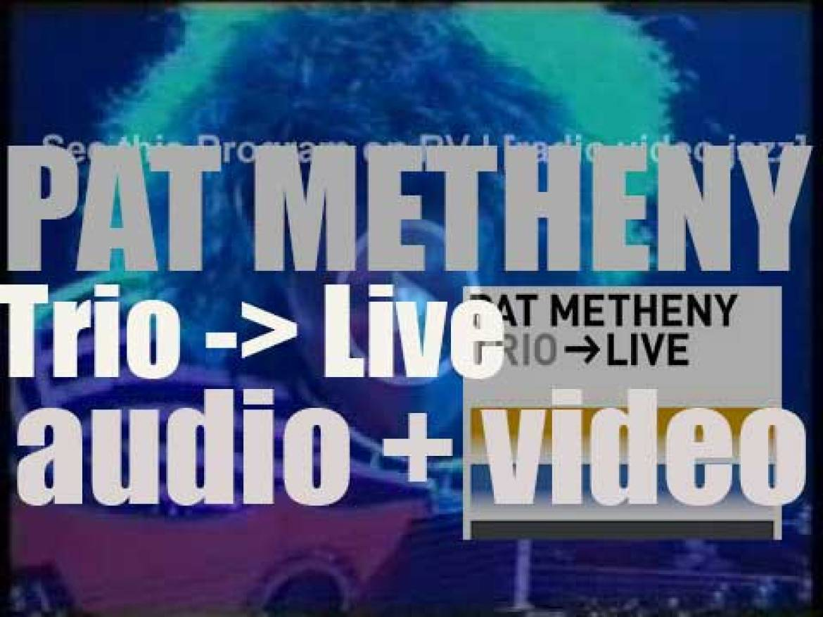 Warner Bros. publish Pat Metheny's 'Trio -> Live' recorded with Bill Stewart and Larry Grenadier (2000)