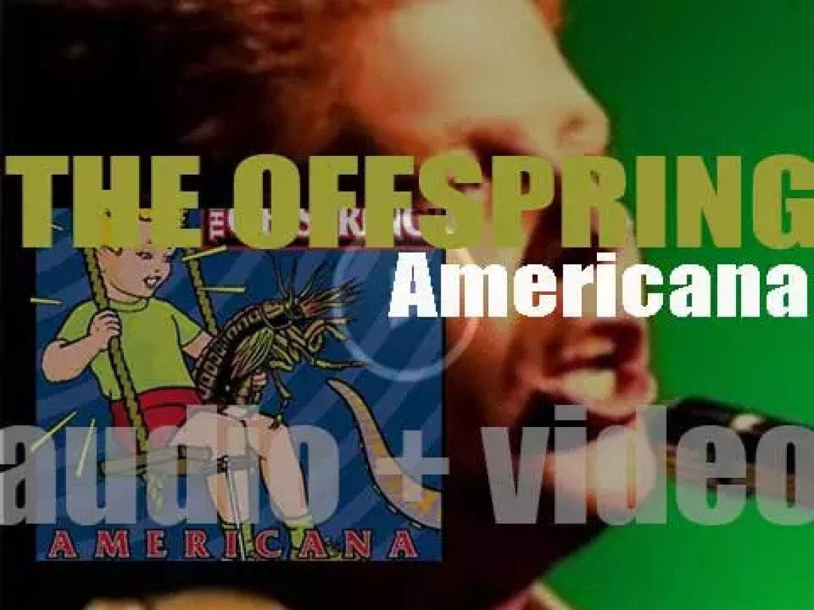 The Offspring release their fifth album : 'Americana' featuring 'Pretty Fly (for a White Guy)', 'Why Don't You Get a Job?' and 'The Kids Aren't Alright' (1998)