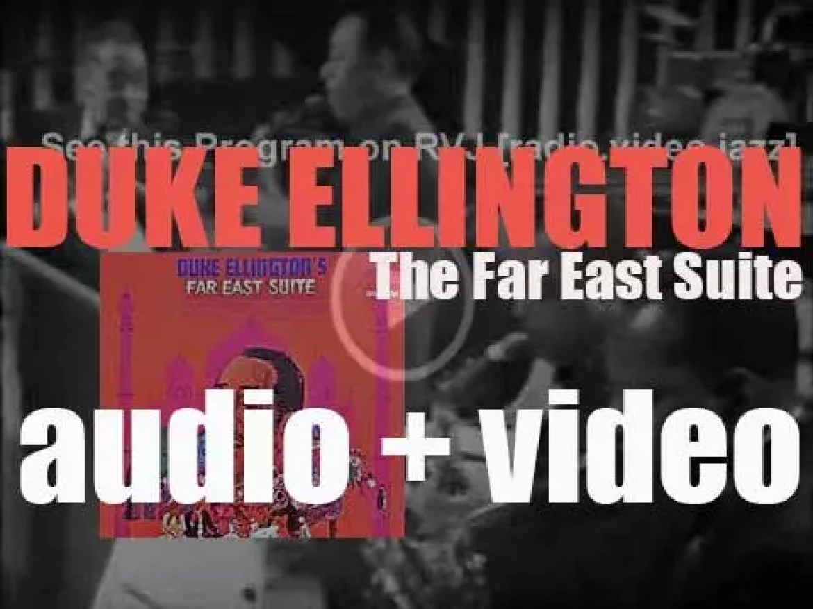 Duke Ellington begins the recording with his orchestra of 'The Far East Suite' (1966)