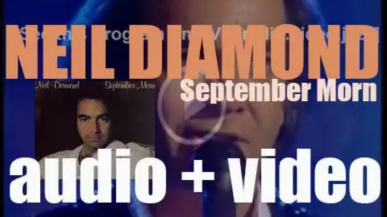 Columbia publish Neil Diamond's thirteenth album : 'September Morn' (1979)