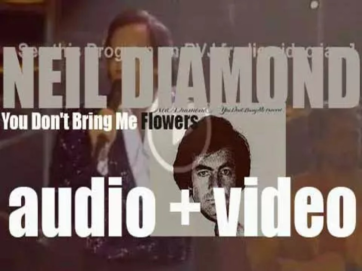 Neil Diamond releases his twelfth album : 'You Don't Bring Me Flowers'  featuring 'Forever in Blue Jeans' and 'You Don't Bring Me Flowers' (1978)