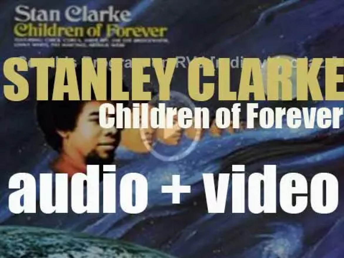 Stanley Clarke records his debut album : 'Children of Forever' produced by Chick Corea (1972)