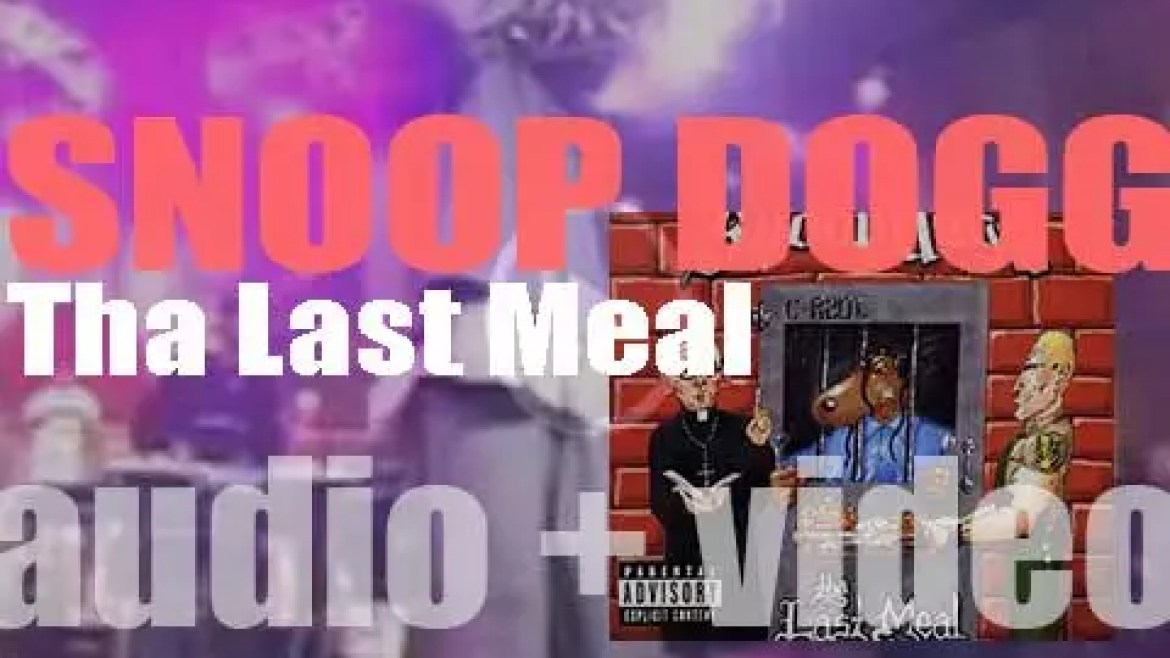 Snoop Dogg releases his fifth album : 'Tha Last Meal' (2000)