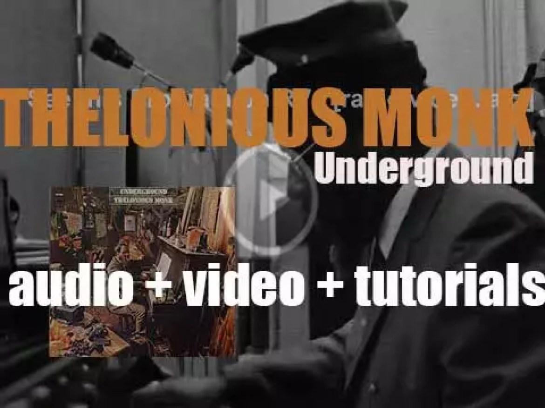 Thelonious Monk records 'Underground,' an album for Columbia (1967)