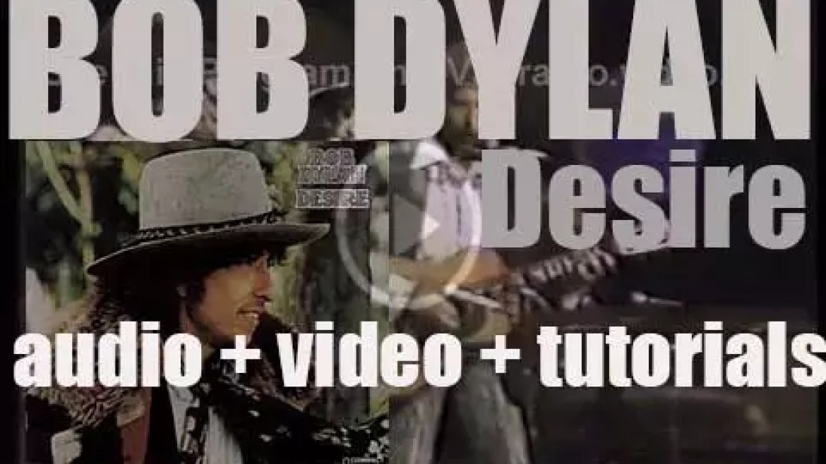 Columbia publish Bob Dylan's seventeenth album : 'Desire' featuring 'Hurricane' and 'Mozambique' (1976)