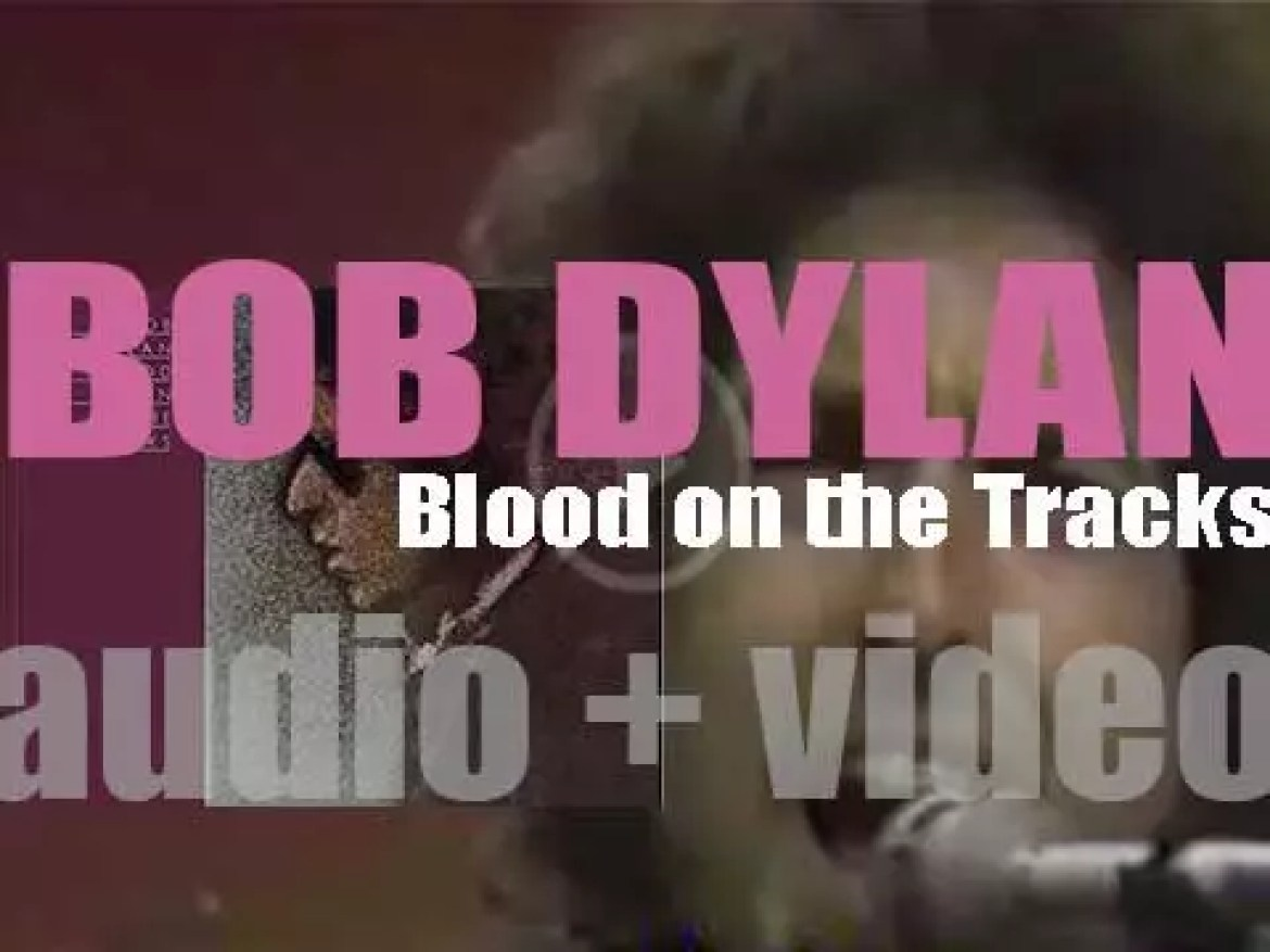 Bob Dylan releases his fifteenth album : 'Blood on the Tracks' featuring 'Tangled Up in Blue' (1975)