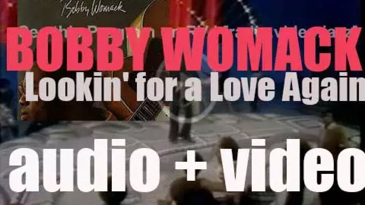 United Artists Records publish Bobby Womack's 'Lookin' For A Love Again'  featuring 'Lookin' for a Love' (1974)