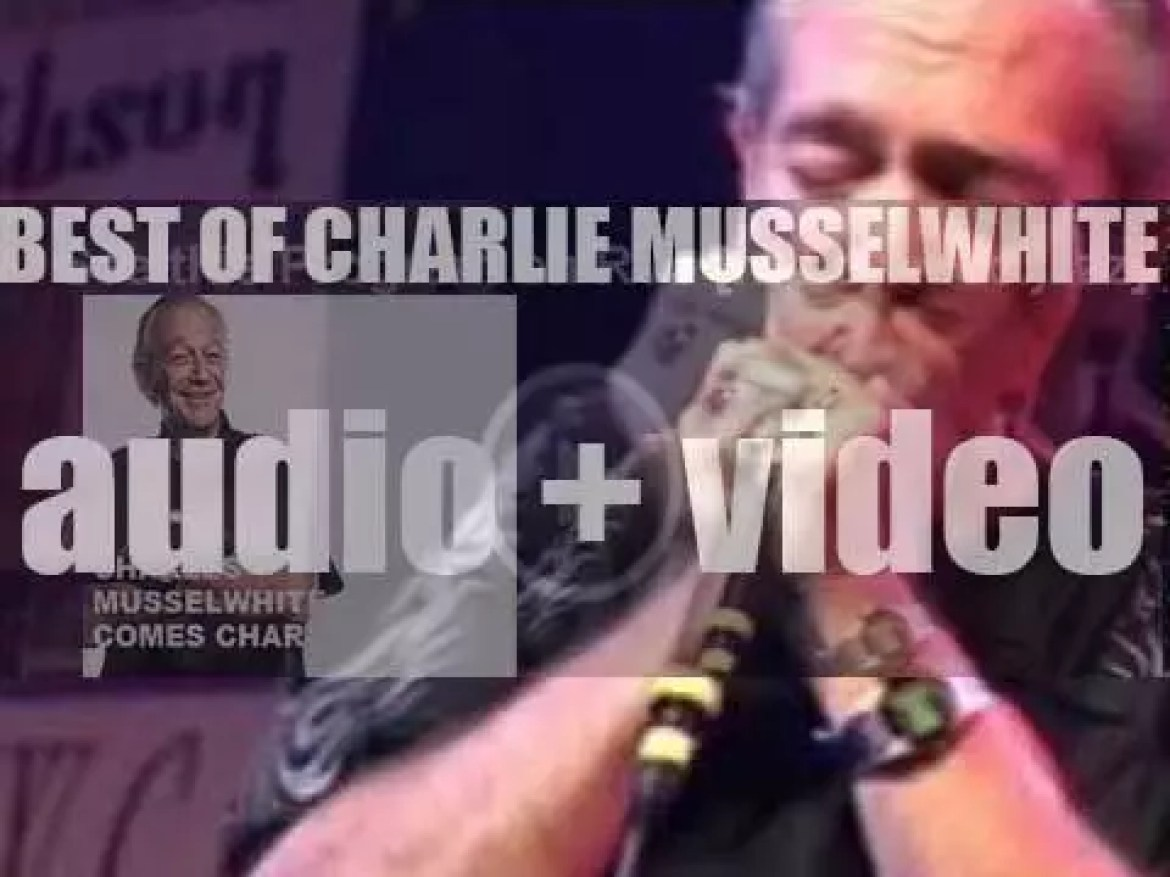 Happy Birthday Charles Musselwhite. 'Here Comes Charlie!'
