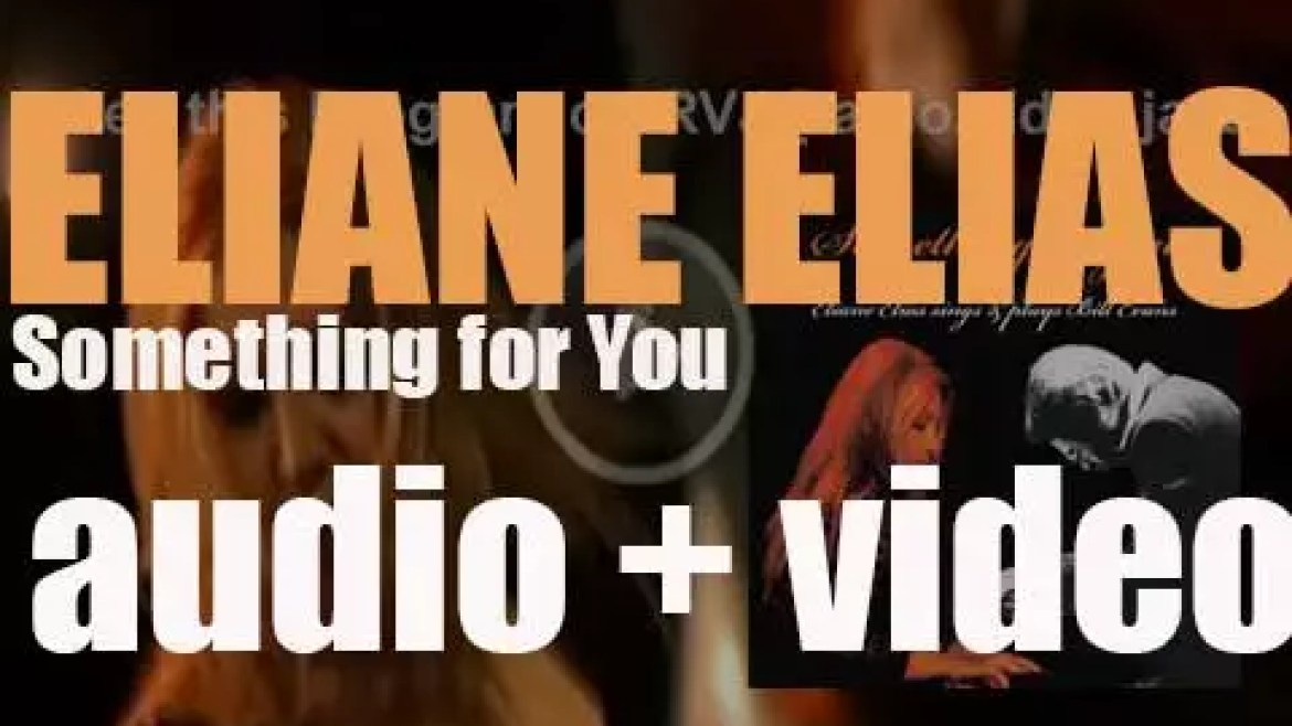 Blue Note publish Eliane Elias' eighteenth album : 'Something for You' featuring music by Bill Evans (2008)