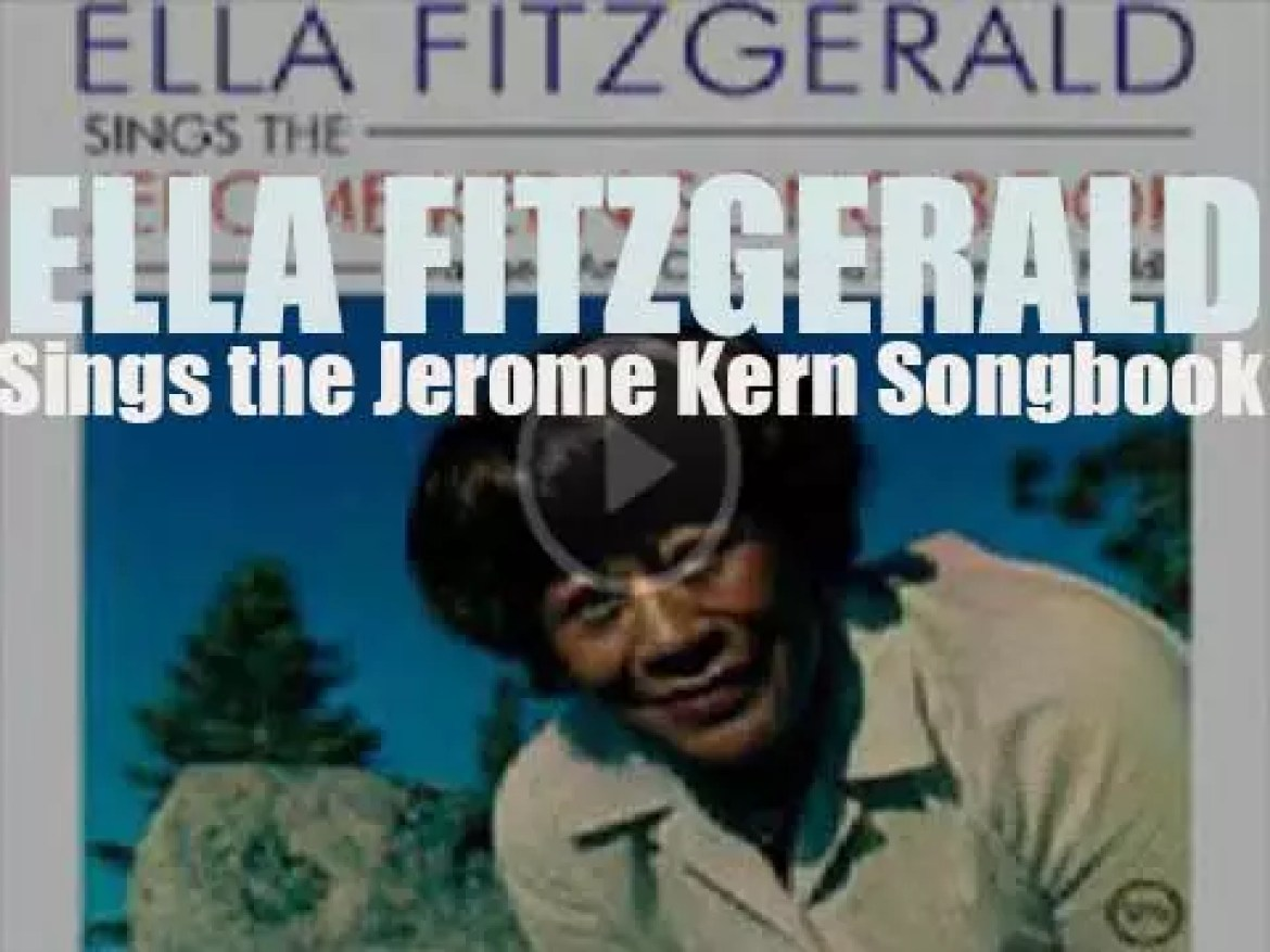 Ella Fitzgerald records for Verve 'Ella Fitzgerald Sings the Jerome Kern Songbook' with an orchestra conducted by Nelson Riddle (1963)