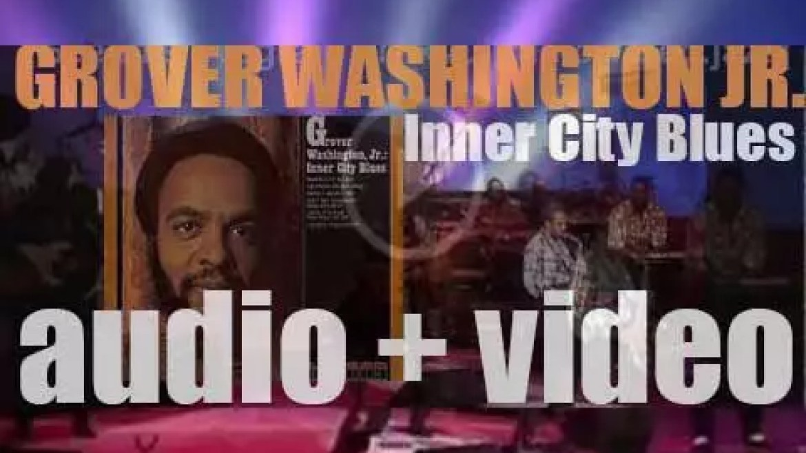 Kudu Records publish Grover Washington, Jr's debut album : 'Inner City Blues' (1972)