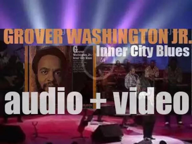 Kudu Records publish Grover Washington, Jr's debut album : 'Inner City Blues' (1972)