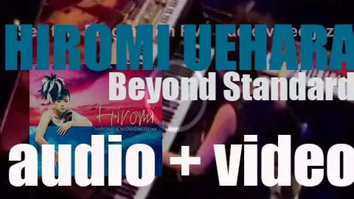 Hiromi Uehara records 'Beyond Standard' with her group Sonicbloom (2000)