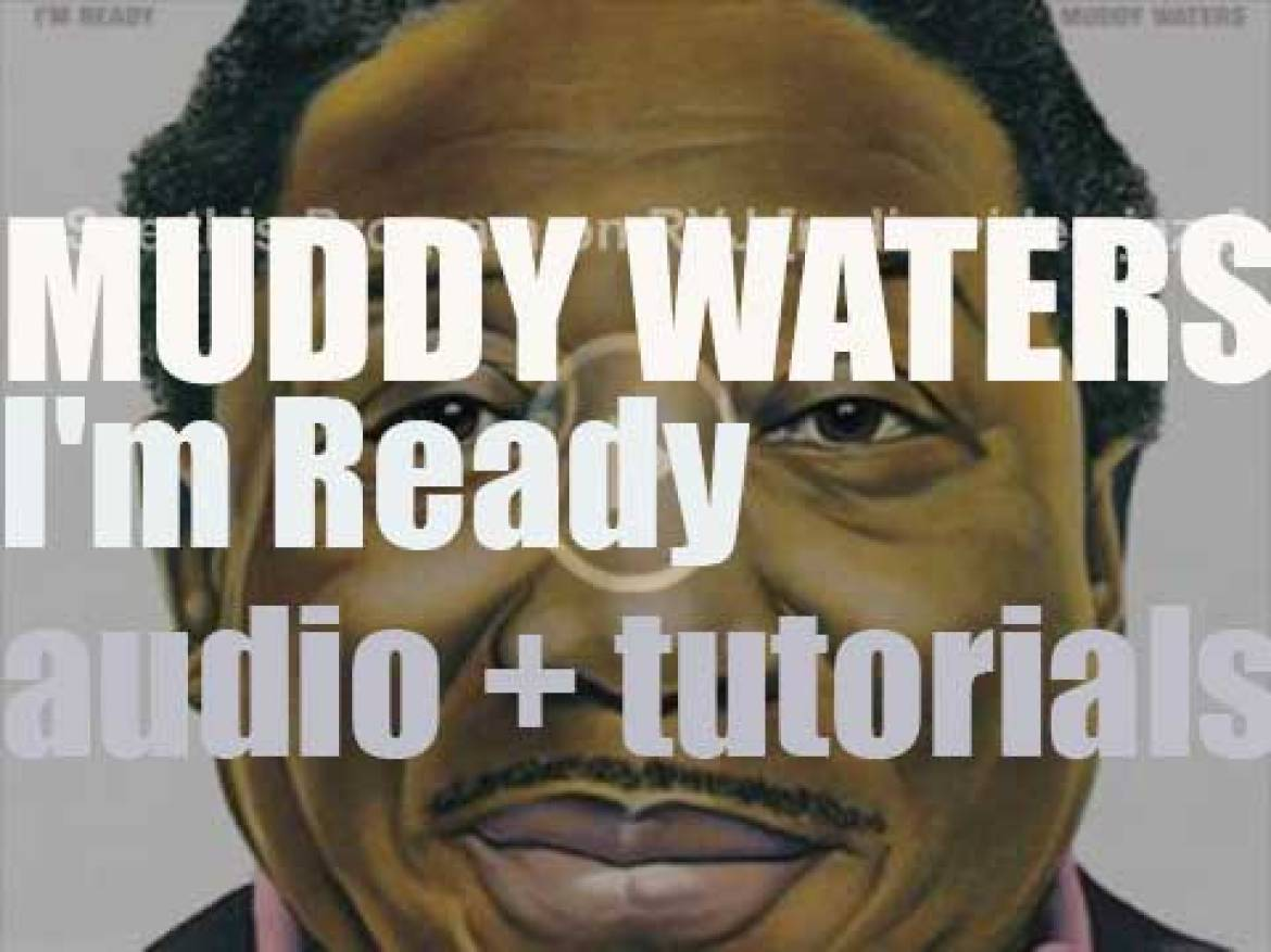 Muddy Waters releases his thirteenth album : 'I'm Ready' produced by Johnny Winter (1978)