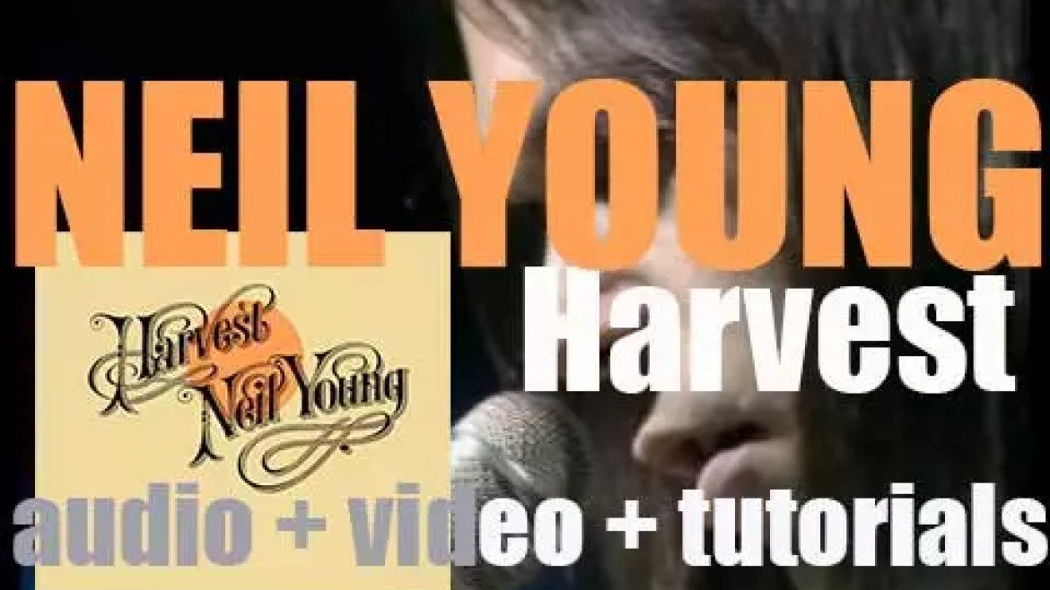 Reprise publish Neil Young's fourth album : 'Harvest' featuring 'Old Man' and 'Heart of Gold' (1972)