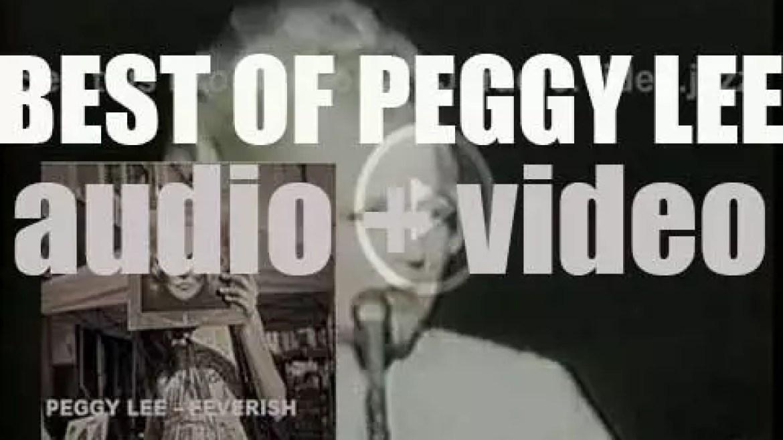 We remember Peggy Lee. 'Feverish'