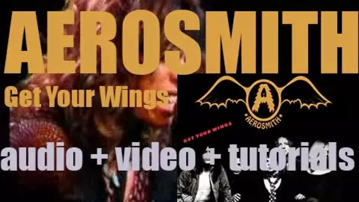 Aerosmith issues their second album 'Same Old Song and Dance' and 'Get Your Wings' featuring 'Train Kept A-Rollin' (1974)