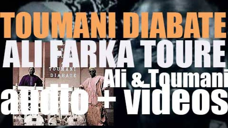 The album 'Ali and Toumani' puts together guitarist Ali Farka Touré & korist Toumani Diabaté (2010)