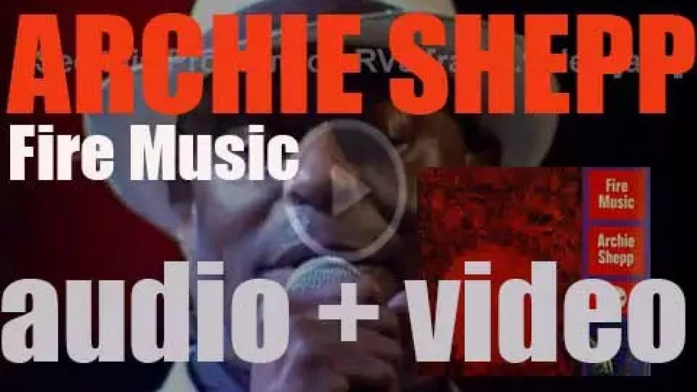 Archie Shepp records 'Fire Music,' an album Impulse! (1965)
