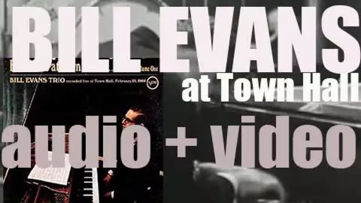 'Bill Evans at Town Hall' is recorded today in New York City, by the Bill Evans Trio  (1966)