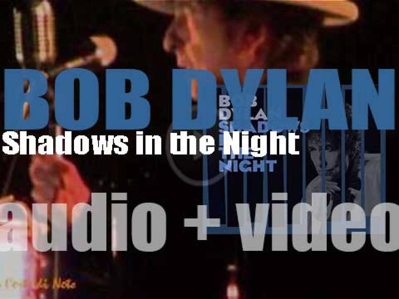 Columbia publish Bob Dylan's thirty-sixth album : 'Shadows in the Night' (2015)