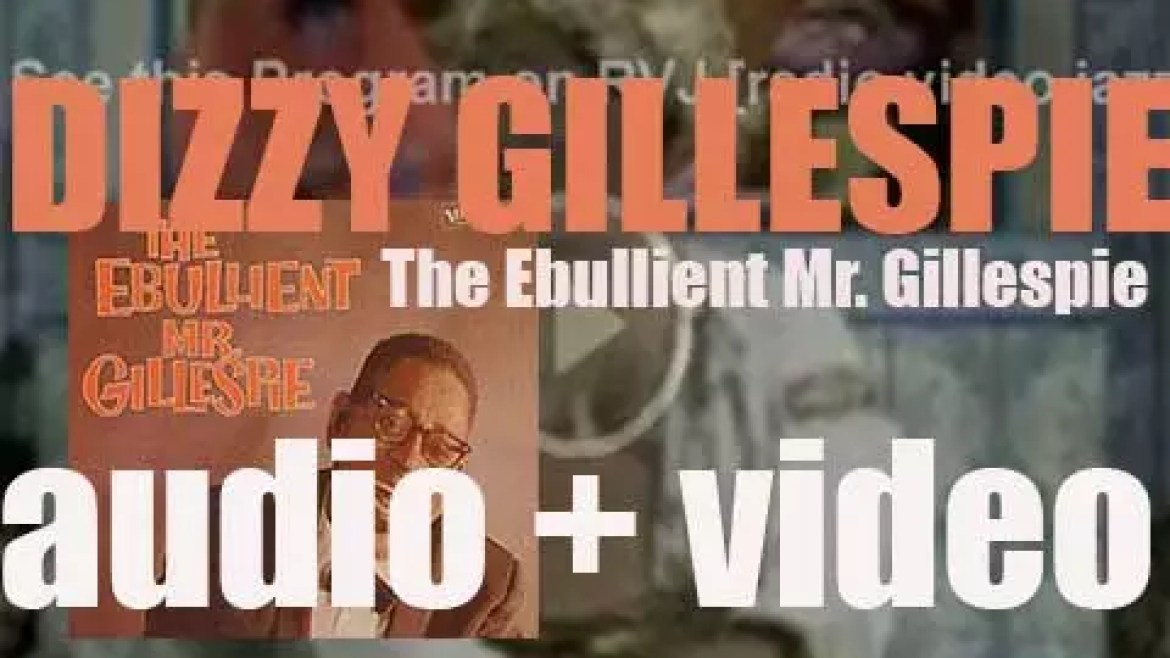 Dizzy Gillespie records 'The Ebullient Mr. Gillespie' an album for Verve (1959)