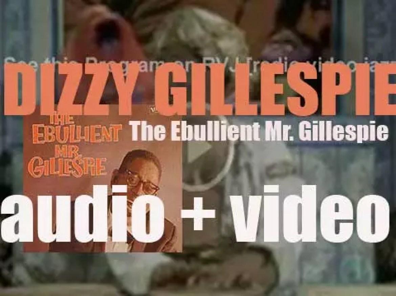 Dizzy Gillespie records 'The Ebullient Mr. Gillespie' an album for Verve (1959)