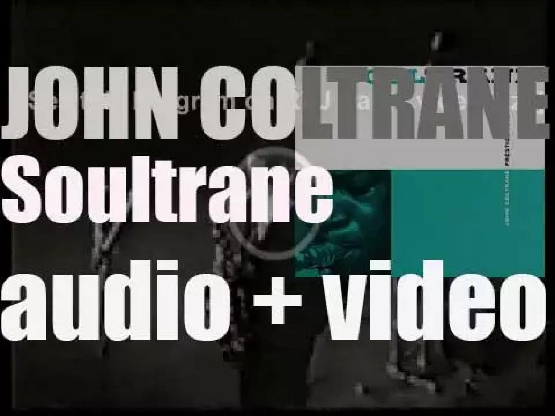 John Coltrane records his fourth album : 'Soultrane' for Prestige (1958)