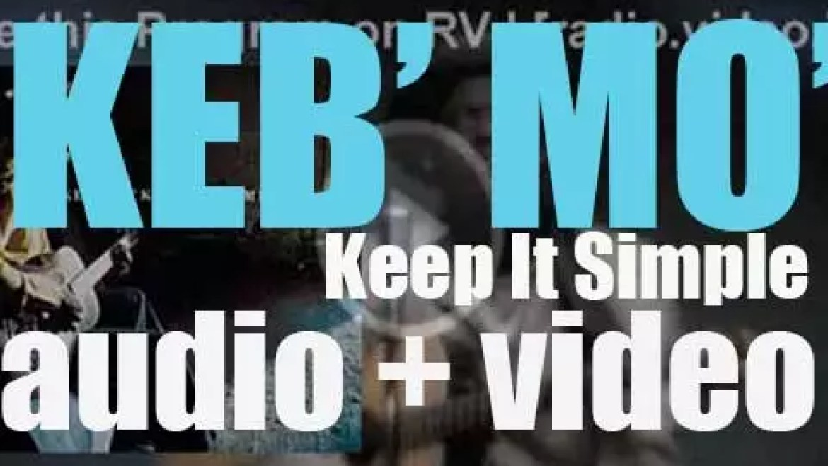 Keb' Mo' releases 'Keep It Simple,' his fifth album recorded with Robert Cray (2004)