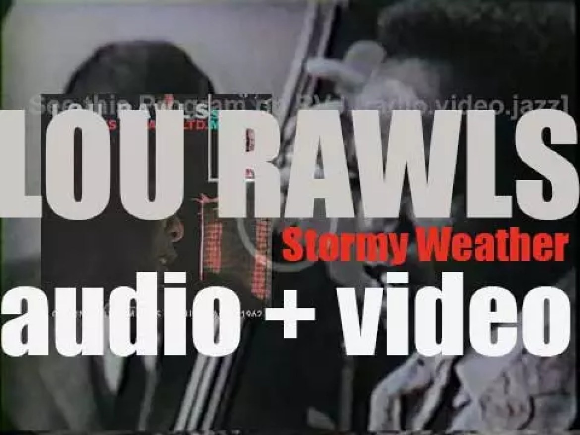 Lou Rawls records his debut album : 'Stormy Monday' a.k.a. 'I'd Rather Drink Muddy Water' with the Les McCann trio (1962)