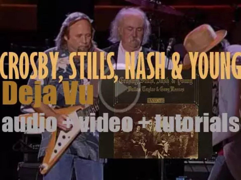 Atlantic publishes 'Déjà Vu,' the first album by Crosby, Stills, Nash & Young (1970)
