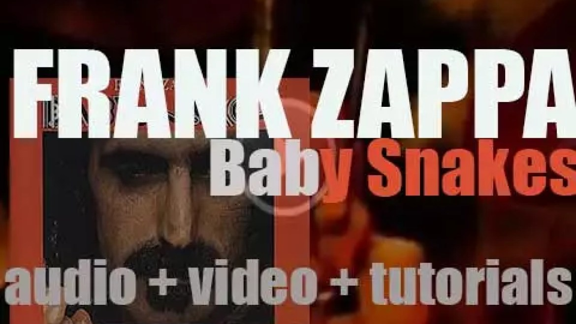 Frank Zappa releases the OST of 'Baby Snakes'  featuring Adrian Belew, Terry Bozzio et al (1983)