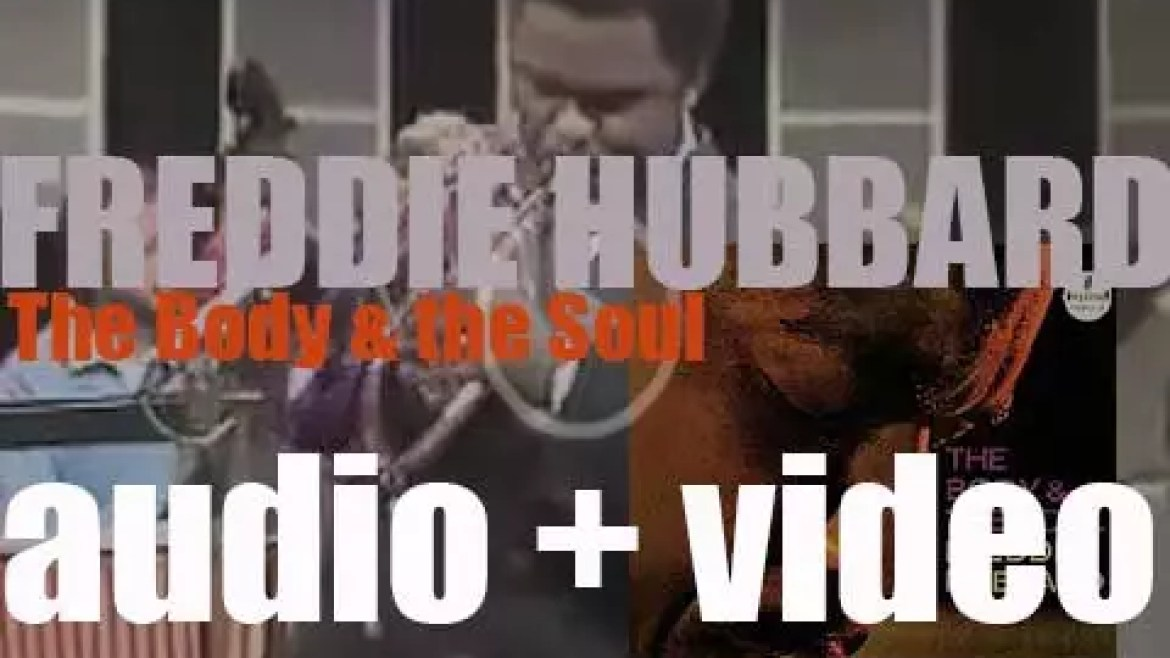 Freddie Hubbard records  'The Body & the Soul' with Eric Dolphy & Wayne Shorter (1963)