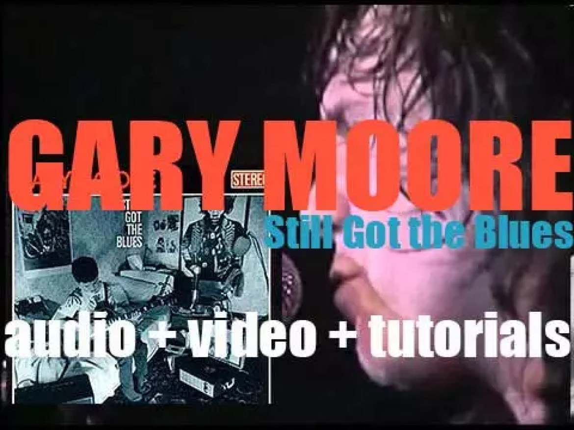 Gary Moore releases 'Still Got the Blues' featuring Albert King, Albert Collins & George Harrison (1990)
