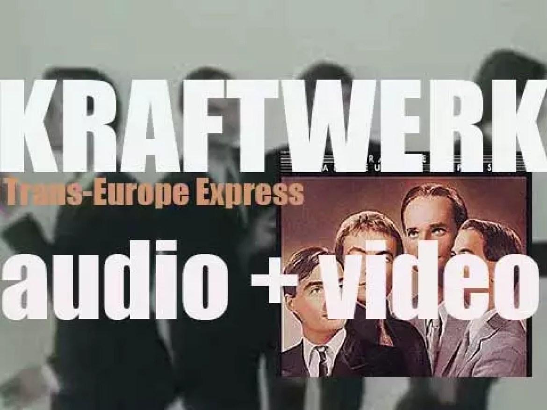 Kraftwerk release 'Trans-Europe Express,' their sixth album (1977)