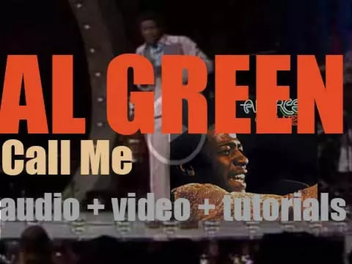 Al Green releases 'Call Me' produced by Willie Mitchell (1973)