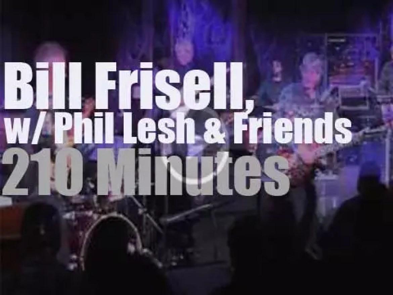 Bill Frisell  joins Phil Lesh & Friends in San Rafael, CA (2015)