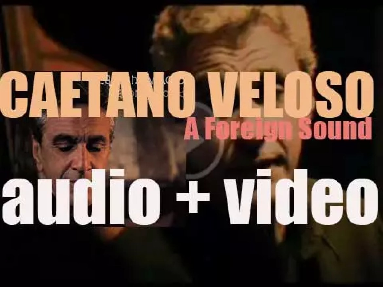 Nonesuch release Caetano Veloso's second album in English : 'A Foreign Sound' (2004)